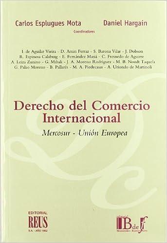 Derecho del comercio internacional: Mercosur-Unión Europea Dos mundos del Derecho civil: Amazon.es: Daniel Amín Ferraz, Silvia Barona Vilar, ...