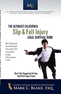 The Ultimate California Slip & Fall Injury Legal Survival Book
