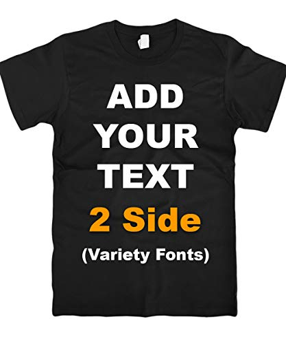 Custom T Shirts Front & Back Add Your Text Message Ultra Soft Unisex Cotton T Shirt [Black/XL]
