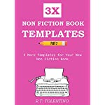 3X NONFICTION BOOK TEMPLATES PART 2 – 2016: 3 More Templates for Your New Non Fiction Book