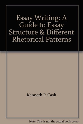Essay Writing: A Guide to Essay Structure & Different Rhetorical Patterns