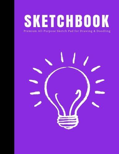 "Download Sketchbook: Premium All-Purpose Sketch Pad for Drawing and Doodling: Large Blank Sketch Pad, 8.5"" x 11"" Sketchbook Journal White Paper (Blank Art Books) (Volume 11) ebook"