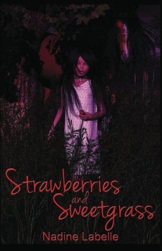 Strawberries and Sweetgrass