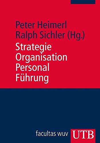 Strategie - Organisation - Personal - Führung Taschenbuch – 18. Januar 2012 Peter Heimerl Ralph Sichler UTB GmbH 3825235173
