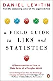 [By Daniel Levitin ] A Field Guide to Lies and Statistics: A Neuroscientist on How to Make Sense of a Complex World (Paperback)【2018】by Daniel Levitin (Author) (Paperback)