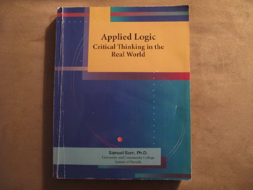 Applied Logic (Critical Thinking in the Real World)