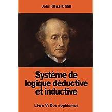 Système de logique déductive et inductive: Livre V: Des sophismes