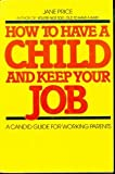 How to Have a Child and Keep Your Job, Jane Price, 0312395922