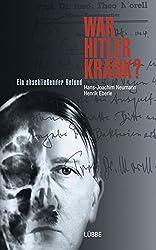 War Hitler krank?: Ein abschließender Befund (German Edition)