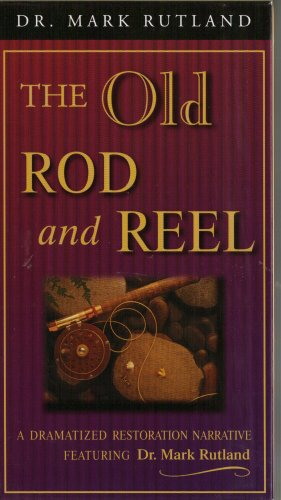 The Old Rod and Reel : A Christian Message on Redemption