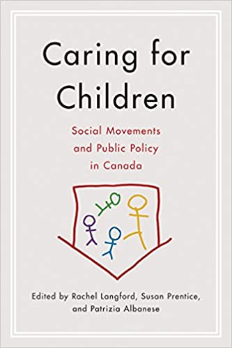 Social Movements and Public Policy in Canada Caring for Children