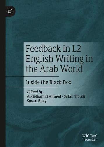 Feedback in L2 English Writing in the Arab World: Inside the Black Box