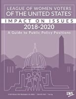 Impact on Issues 2018-2020: A Guide to Public Policy Positions