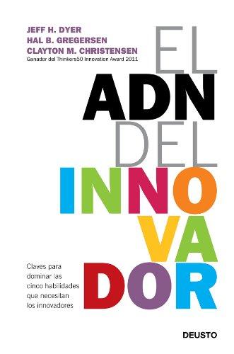El ADN del innovador: Claves para dominar las cinco habilidades que necesitan los innovadores (Spanish Edition) Pdf