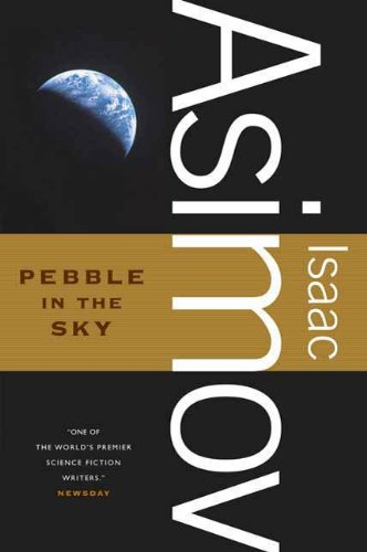 Pebble in the Sky (Galactic Empire series Book 3) (Best Phone Psychics Reviews)
