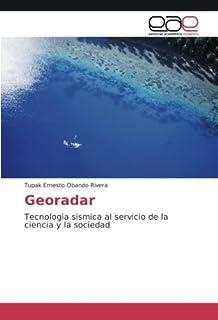 Georadar: Tecnologia sismica al servicio de la ciencia y la sociedad