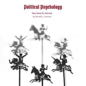 Political Psychology: New Ideas for Activists Audiobook
