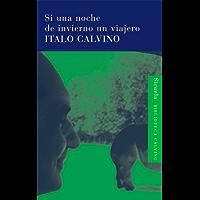 Si una noche de invierno un viajero (Biblioteca Italo Calvino nº 9) (Spanish Edition)
