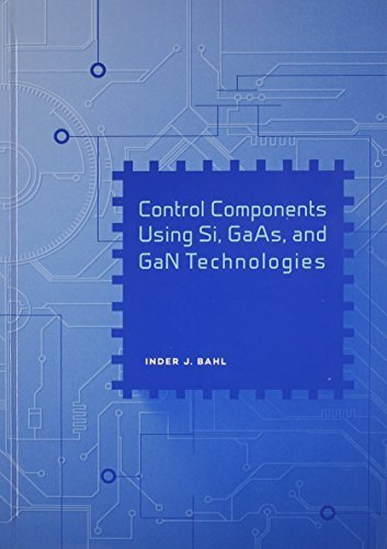 Control Components Using Si, GaAs, and GaN Technolgoies (Artech House Mcrowave Library) by Inder J. Bahl (2014-08-31)