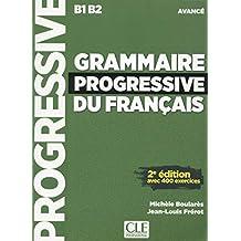 Grammaire progressive du français - B1 B2 - Avancé: avec 400 exercices (avec CD audio)