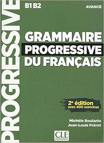 Grammaire Progressive Du Français. Avencé. Nouvelle Couverture - 2ª Édition por Boulares Michèle epub