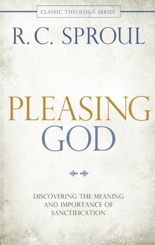 Image of Pleasing God: Discovering the Meaning and Importance of Sanctification (Classic Theology Series)