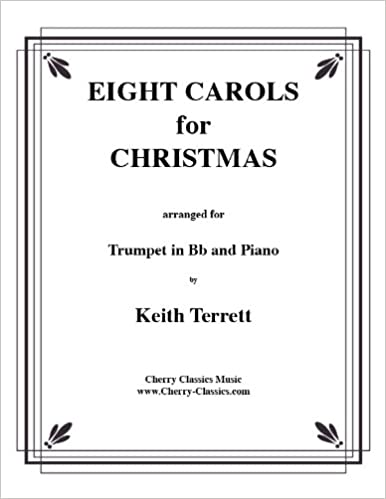 Weihnachtslieder Partitur.Eight Carols For Christmas For Trumpet In Bb And Piano Acht