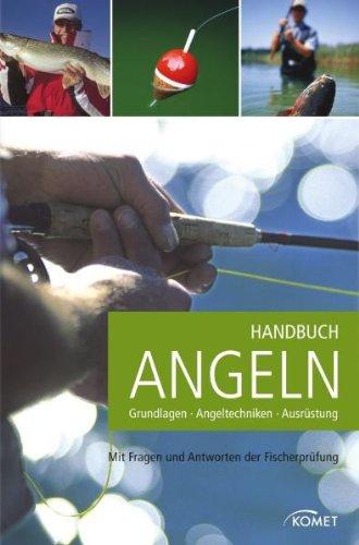 Handbuch Angeln: Grundlagen, Angeltechniken, Ausrüstung. Mit Fragen und Antworten der Fischerprüfung