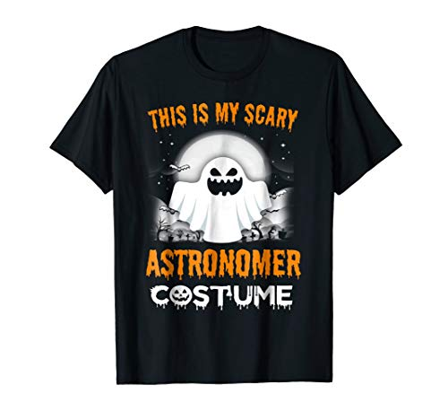 This Is My Scary Astronomer Costume Halloween 2017 Shirt ()