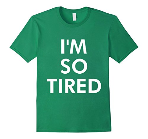 Men's I Am So Tired T-Shirt Medium Kelly Green (I Am So Tired compare prices)