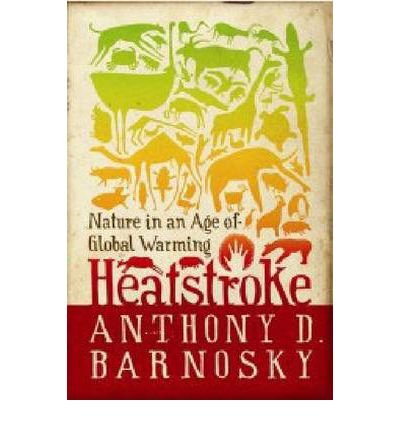 Download Heatstroke: Nature in an Age of Global Warming (Paperback) - Common PDF