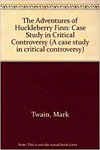 a discussion on the controversy of the adventures of huckleberry finn by mark twain A new us edition of mark twain's classic novel the adventures of huckleberry finn is to be published with a notable language alteration: all instances of the offensive racial term nigger are to .