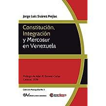 Constitución, integración y Mercosur (Colección Monografías nº 3) (Spanish Edition)