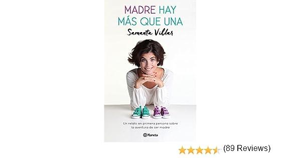 Madre hay más que una: Un relato en primera persona sobre la aventura de la maternidad No Ficción: Amazon.es: Villar, Samanta: Libros