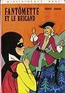 Fantômette, tome 13 : Fantômette et le brigand  par Chaulet