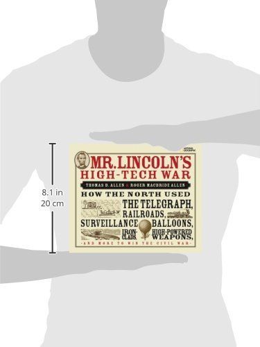 Mr. Lincoln's High-Tech War: How the North Used the Telegraph, Railroads, Surveillance Balloons, Ironclads, High-Powered Weapons, and More to Win the Civil War by National Geographic Children's Books (Image #1)