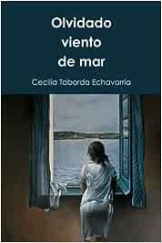 Olvidado viento de mar: Poemas: Amazon.es: Echavarría, Cecilia Taborda: Libros