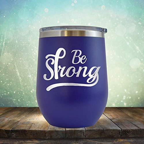 Be Strong - Vaso de cristal grabado con texto en inglés