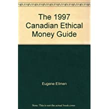 The 1997 Canadian Ethical Money Guide