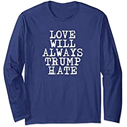 Unisex Love Will Always Trump Hate | Anti-Racism Long Sleeve Shirt Small Navy