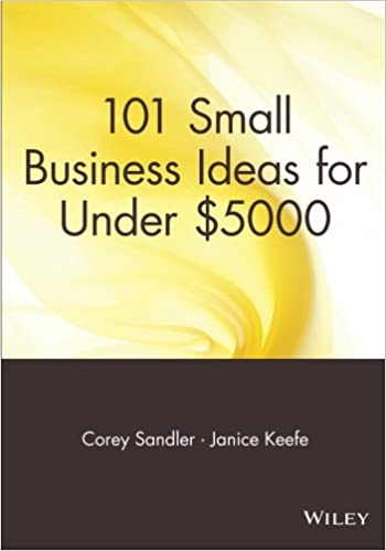 Small Business Ideas For Under  Corey Sandler Janice Keefe  Amazon Com Books