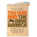 The Gun and the Olive Branch : The Roots of Violence in the Middle East, Hirst, David, 0151382999