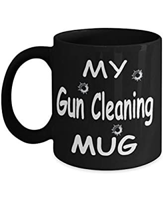 My Gun Cleaning Mug Black Unique Birthday, Special Or Funny Occasion Gift. Best 11 Oz Ceramic Novelty Cup for Coffee, Tea Or Toddy