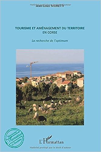 En ligne téléchargement gratuit Tourisme et aménagement du territoire en Corse. : La recherche de l'optimum pdf
