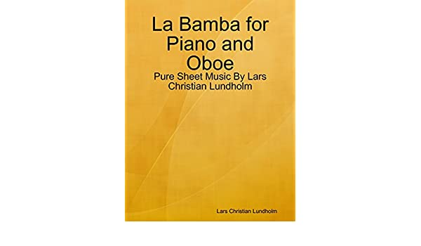 La Bamba for Piano and Oboe - Pure Sheet Music By Lars Christian ...