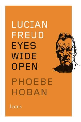 Lucian Freud: Eyes Wide Open (Icons) by Amazon Publishing
