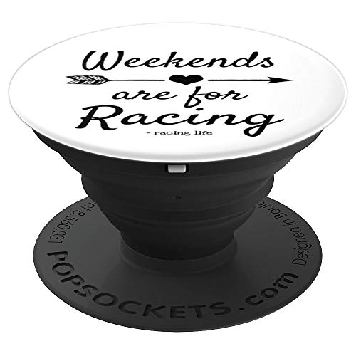 Race Quote Weekends Are For Racing - PopSockets Grip and Stand for Phones and Tablets