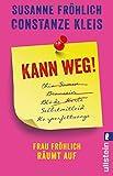 Kann weg!: Frau Fröhlich räumt auf