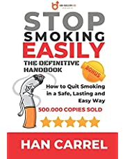 Stop Smoking Easily: How to Quit Smoking in a Safe, Lasting and Easy Way - The Definitive Handbook