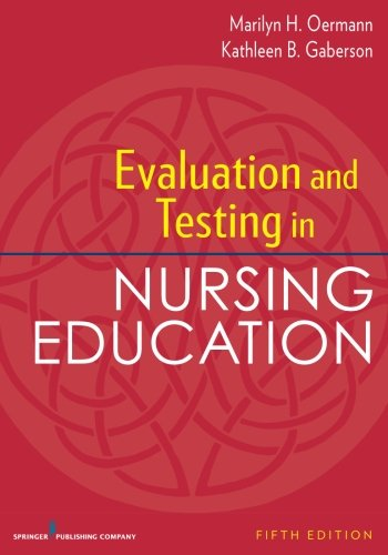 Evaluation and Testing in Nursing Education, Fifth Edition (Test Measurement Assessment And Evaluation In Education)